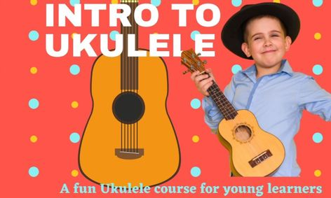 Intro to Ukulele for Kids